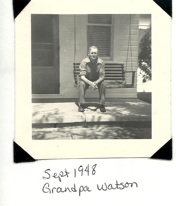 Dad's dad - Grandpa Oscar Watson
